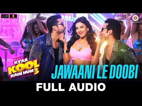 Jawaani Le Doobi Kyaa Kool Hain Hum 3  Kanika Kapoor