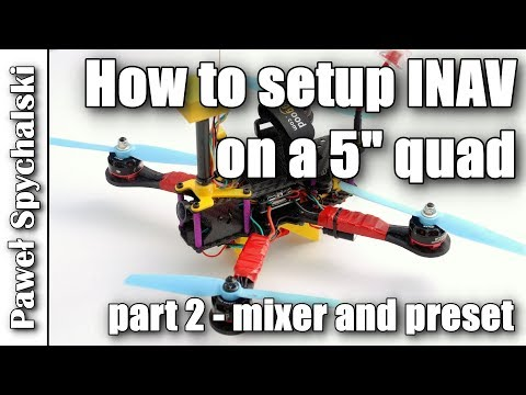 how-to-setup-inav-on-a-5quot-quad--mixer-and-preset