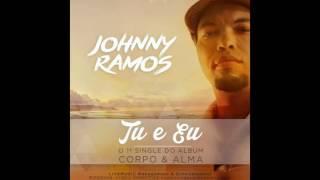 Johnny Ramos   Tu & Eu Acústico  [AUDIO]