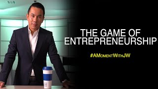 The Game Of Entrepreneurship | A Moment With JW