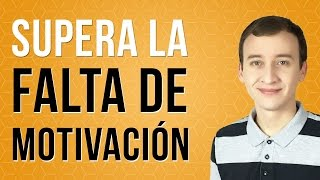 Video: Cómo Superar Definitivamente La Falta De Motivación