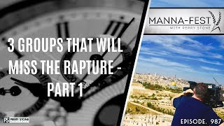 3 GROUPS THAT WILL MISS THE RAPTURE - PART 1 | EPISODE 987