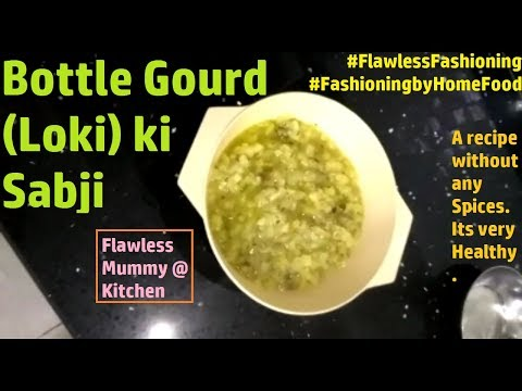 Tasty lauki(Bottle gourd) ki sabji recipe|Quick and easy|Healthy and best|Flawless Fashioning