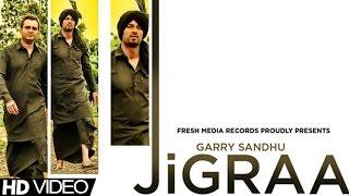 JIGRAA - GARRY SANDHU & MANPREET SANDHU   FULL SONG