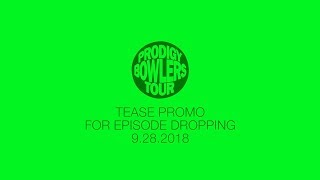 PRODIGY BOWLERS TOUR -- TEASE FOR EPISODE DROPPING 9-28-2018