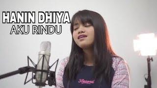 Hanin Dhiya - Aku Rindu ( Lirik Lagu ) - Cover