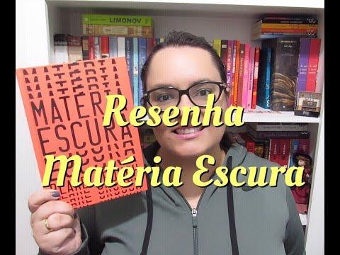 RESENHA | MATÉRIA ESCURA | Ep. #74
