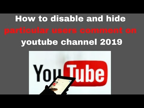 How to disable and hide particular users comment on youtube channel 2019