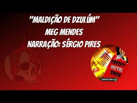 """""""Maldição de Dzulúm""""  - Meg Mendes - Narração: Sérgio Pires"""