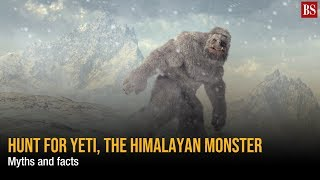 Hunt for Yeti, The Himalayan Monster: Myths and facts