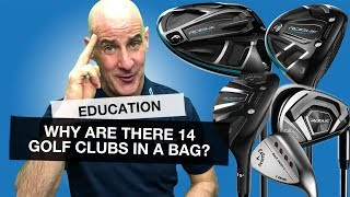Why Are There 14 Golf Clubs In A Bag And What Do They All Do?