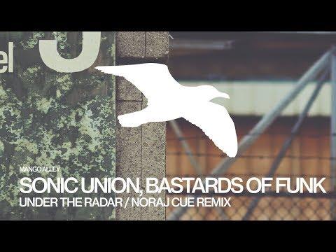 SONIC UNION & BASTARDS OF FUNK Under The Radar (Noraj Cue Remix)