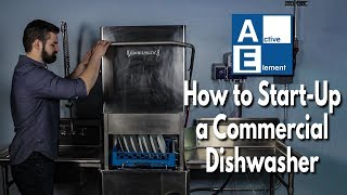 How to Start Up a Commercial Dishwasher - Active Element - Maintenance Series