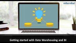 Getting started with Data Warehousing & BI | Data Warehousing Tutorial | What is Data Warehousing