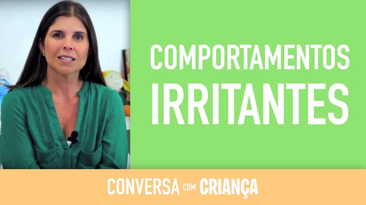 Comportamentos Irritantes | Conversa com Criança