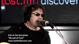 Echo & The Bunnymen - Shroud Of Turin (Last.fm Sessions)
