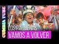 Los Palmeras - Vamos A Volver | Video para la Selección Argentina Mundial Rusia 2018 | Cumbia Tube