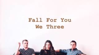 We Three ~ Fall For You (lyrics)