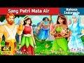 Sang Putri Mata Air | The Princess of Spring Story in Indonesian | Dongeng Bahasa Indonesia
