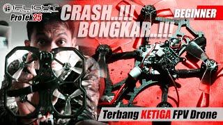 IFLIGHT PROTEK25 CRASH..!!!  BONGKAR ABIS..!!!   TERBANG KETIGA FPV DRONE