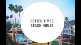 Beach House - Better Times (LYRICS)