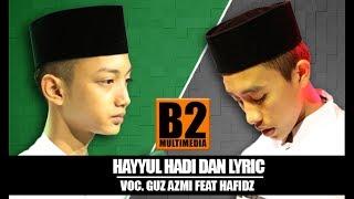 """"""" Terbaru """" Hayyul Hadi Dan Lyric Voc. Gus Azmi Feat Hafidz Ahkam - Syubbanul Muslimin. Full HD"""