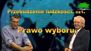 Przebudzenie ludzkości. Mieczysław Bielak,Jacek Sokal-cz1.-Prawo wyboru.