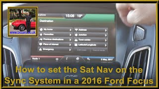 How to set the Sat Nav on the Sync System in a 2016 Ford Focus Zetec S 1 0 Ecoboost