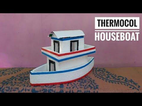 DIY- Thermocol Houseboat   How To Make Thermocol Houseboat