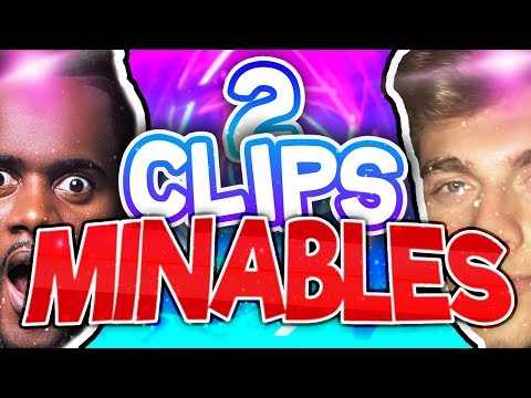 2 CLIPS MINABLES !