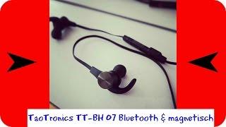 TaoTronics TT-BH07   Review   BLUETOOTH 4.1 magnetisch In-Ear Kopfhörer/Headset [Deutsch 4K UHD]