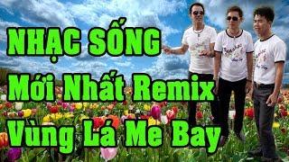 lk-nhac-song-minh-chin-remix-ll-vung-la-me-bay-ll-moi-nhat-tet-2018-nghe-cuc-phe