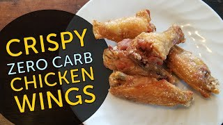 How To Make Crispy Zero Carb Chicken Wings