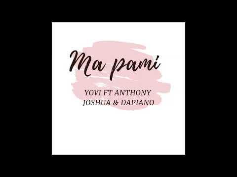YOVI FT ANTHONY JOSHUA & DAPIANO - MA PAMI (AUDIO)