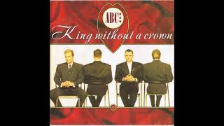 ABC - King Without A Crown (Monarchy Mix) **HQ Audio**