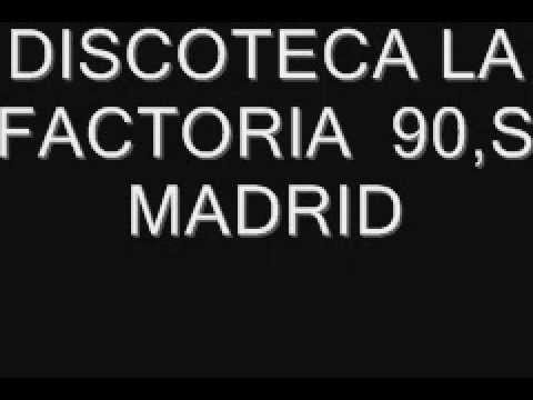 DISCOTECA LA FACTORIA 90,S  MADRID/VALENCIA