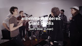 Tom's Diner (Cover)   AnnenMayKantereit X Giant Rooks