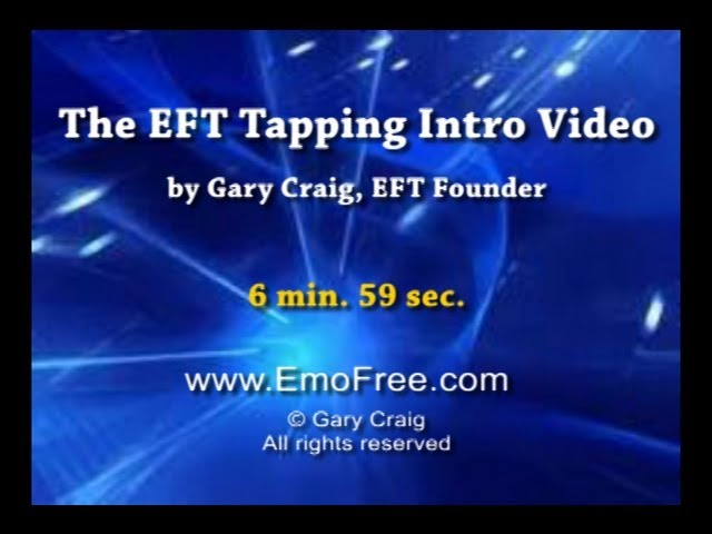 EFT/Tapping Intro by founder Gary Craig