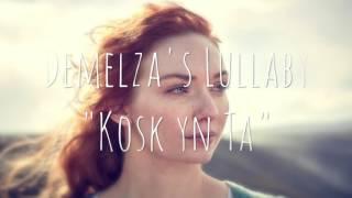 "Poldark // Demelza's Lullaby ""Kosk Yn Ta"" (Cover)"