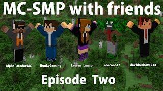 MC-SMP Episode 2: Desperation!