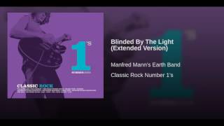 Blinded By The Light (Extended Version)