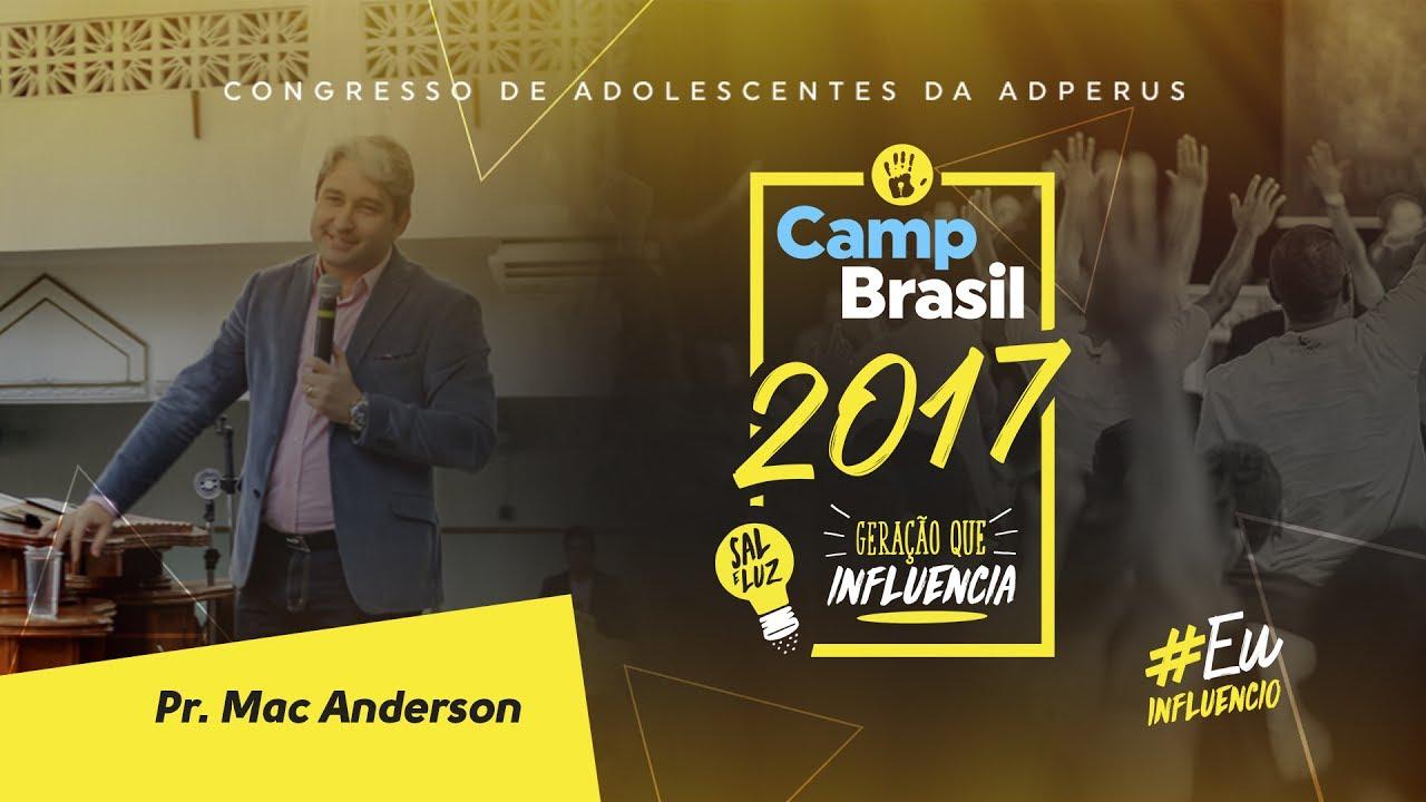 CAMP Brasil 2017: Pr. Mac Anderson