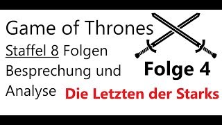 """Game Of Thrones Staffel 8 Folge 4 """"Die Letzten Der Starks"""" // Besprechung Und Analyse [Deutsch]"""
