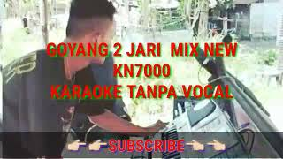 GOYANG 2 JARI MIX NEW KARAOKE KN7000