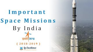Important Space Missions (2018-19) of India for prelims 2019 |civilsprep