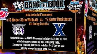 Xavier vs Weber State March Madness Pick, Odds & Prediction