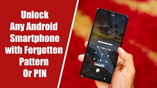 How to Unlock Any Android Phone with Forgotten Pattern or PIN