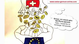 "How to change money in Switzerland? The verb ""to change"" in Swiss German."