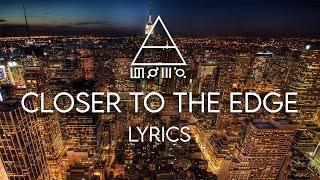 30 Seconds To Mars - Closer To The Edge Lyrics
