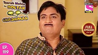 Taarak Mehta Ka Ooltah Chashmah - Full Episode 1119 -  11th  May, 2018
